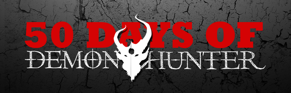 50 Days of Demon Hunter